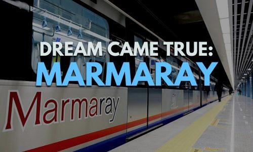 "DREAM CAME TRUE: MARMARAY ""Bosphorus Intercontinental Railroad Tunnel """